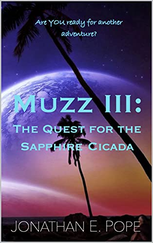 Muzz III: The Quest for the Sapphire Cicada (The Muzz Series Book 3) (English Edition)