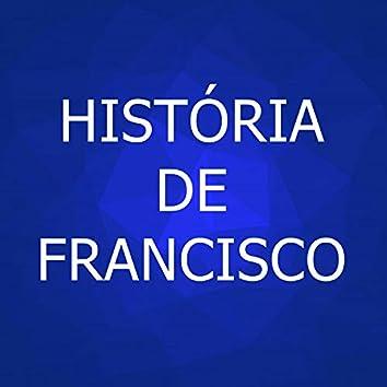 História De Francisco