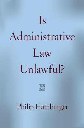 Compare Textbook Prices for Is Administrative Law Unlawful Reprint Edition ISBN 9780226324630 by Hamburger, Philip