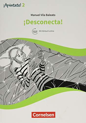 ¡Apúntate! - Ausgabe 2016: Band 2 - ¡Desconecta!: Lektüre (¡Apúntate! - 2. Fremdsprache / Ausgabe 2016)