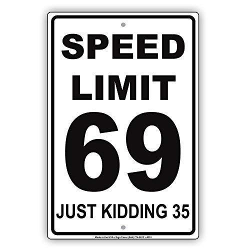 Stevenca Metal Tin Sign Speed Limit 69 Just Kidding 35 Mph Humor Dirty Jokes 8''x12'' Decor Aluminum Sign Wall Sign
