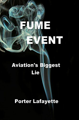 Flight Times: FUME EVENT    Aviation's Biggest Lie