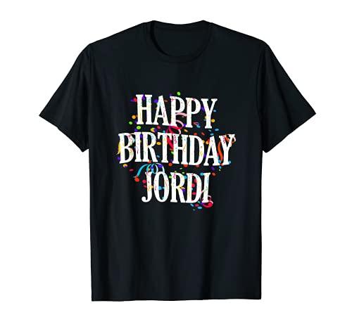 Hombre Happy Birthday Jordi First Name Boys Colorful Bday Camiseta