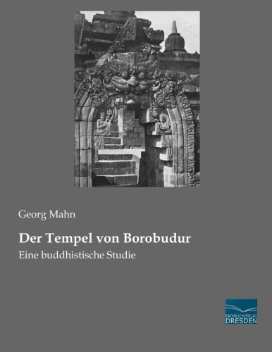 Der Tempel von Borobudur: Eine buddhistische Studie