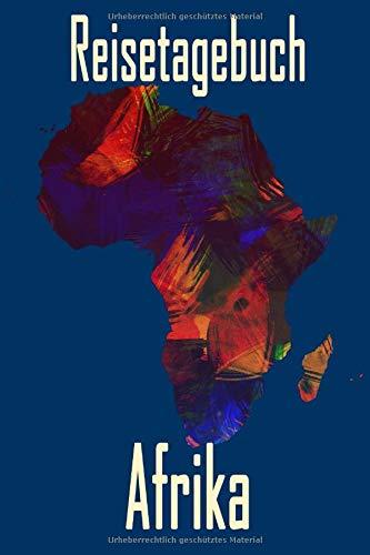Reisetagebuch Afrika: Reisetagebuch zum Ausfüllen und Ankreuzen für eine Rundreise durch Afrika/ Über 100 Seiten für bis zu 45 Urlaubstage/ Notizbuch, ... die Ferien in Skandinavien / inkl. Packliste
