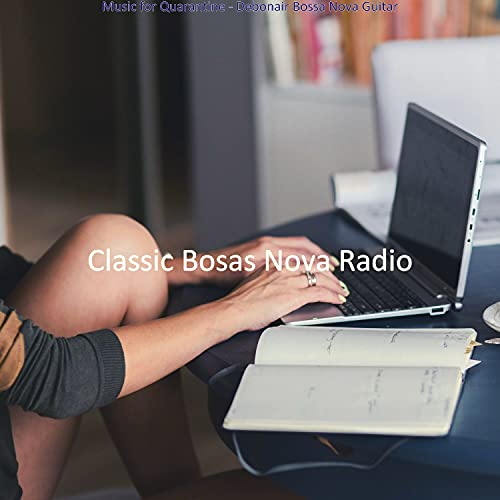 Easy Saxophone Bossa Nova - Vibe for Quarantine