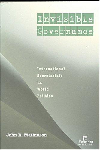 Invisible Governance: International Secretariats in...