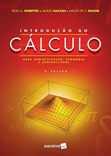 Introdução ao cálculo para administração, economia e contabilidade - 2ª edição