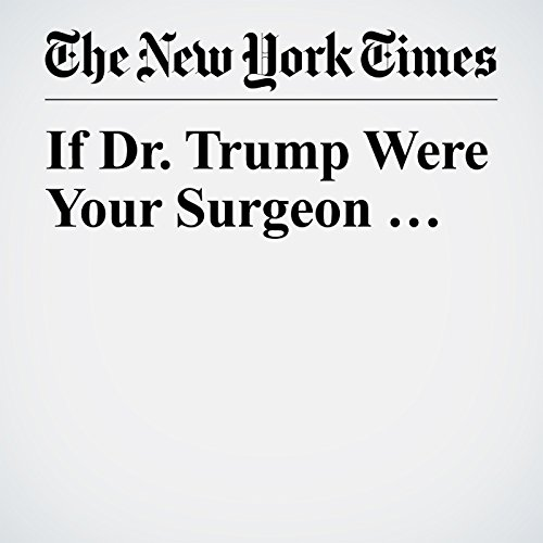 If Dr. Trump Were Your Surgeon … copertina