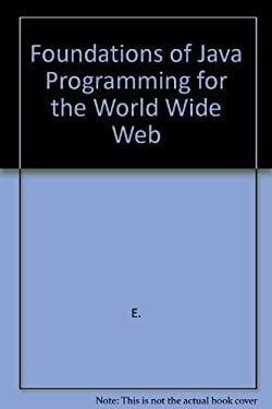 Foundations of Java Programming for the World Wide Web