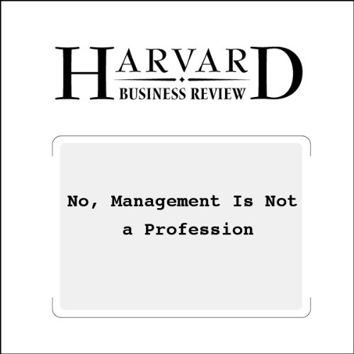 No, Management Is Not a Profession (Harvard Business Review) audiobook cover art