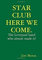 STAR CLUB HERE WE COME.