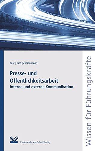 Presse- und Öffentlichkeitsarbeit: Interne und externe Kommunikation (Reihe Wissen für Führungskräfte)