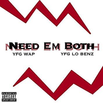 Need Em Both (feat. YFG Lo Benz)