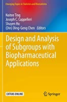 Design and Analysis of Subgroups with Biopharmaceutical Applications (Emerging Topics in Statistics and Biostatistics)
