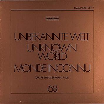 Unbekannte Welt = Unknown World