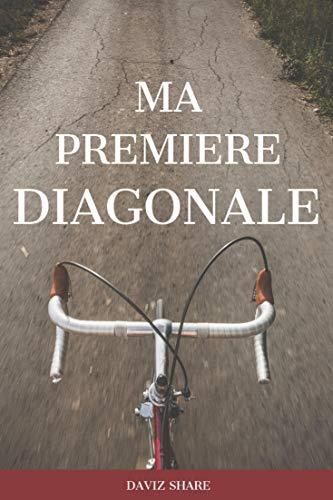 Ma première diagonale: Diagonale Dunkerque - Hendaye du 24 au 28 octobre 2020 (French Edition)