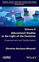 Educational Studies in the Light of the Feminine: Empowerment and Transformation