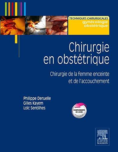 Chirurgie en obstétrique: Chirurgie de la femme enceinte et de l'accouchement