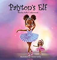 Paiyton's Elf: A book about managing emotions for girls