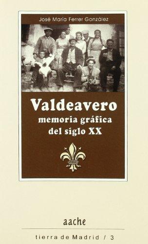 VALDEAVERO.MEMORIA GRAFICA DEL SIGLO XX