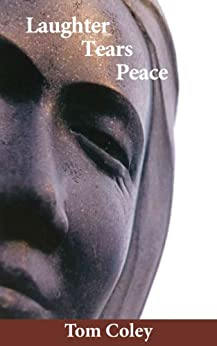 [Tom Coley]のLaughter Tears Peace (English Edition)