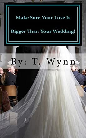 Make Sure Your Love Is Bigger Than Your Wedding!