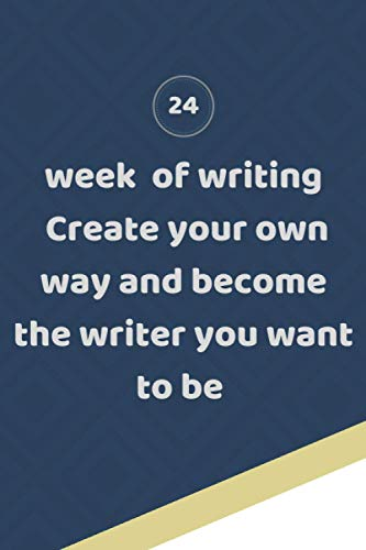 24 week of writing Create your own way and become the writer you want to be: Composition Noteboo/Lined notebook/College Ruled/pannel/journale120 page 6×9 /Cover and soft touch
