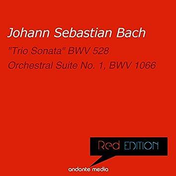 """Red Edition - Bach: """"Trio Sonata"""", BWV 528 & Orchestral Suite No. 1, BWV 1066"""