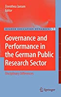 Governance and Performance in the German Public Research Sector (Higher Education Dynamics (32))