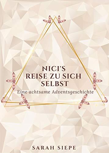 Nicis's Reise zu sich selbst: Eine achtsame Adventsgeschichte