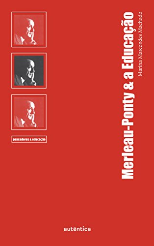 Merleau-Ponty & a Educação