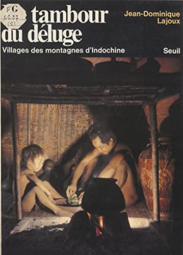 Le Tambour du déluge: Villages des montagnes d'Indochine (French Edition)