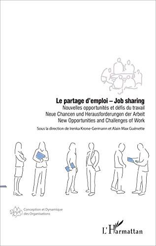 Le partage d'emploi - Job sharing: Nouvelles opportunités et défis du travail - New Opportunities and Challenges of Work (Conception et dynamique des organisations)