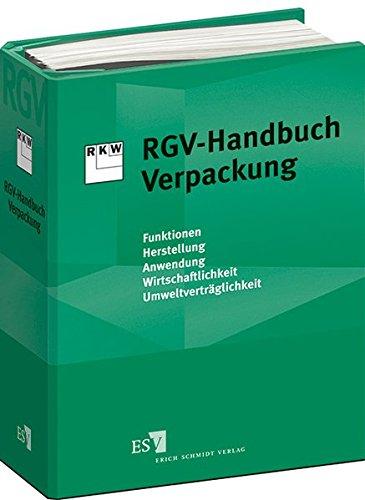 RGV-Handbuch Verpackung - Abonnement: Expertenwissen für die Praxis Funktion – Herstellung – Anwendung – Wirtschaftlichkeit – Umweltverträglichkeit Neue Ausgabe