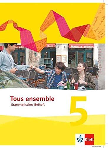 Tous ensemble 5: Grammatisches Beiheft 5. Lernjahr (Tous ensemble. Ausgabe ab 2013)