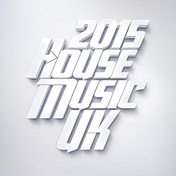 2015 House Music Uk