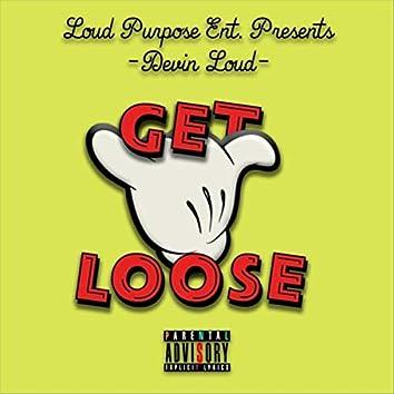 Get Loose