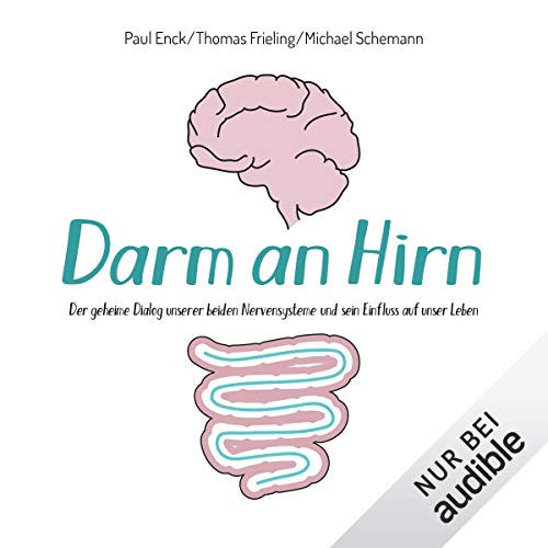 Darm an Hirn: Der geheime Dialog unserer beiden Nervensysteme und sein Einfluss auf unser Leben                   By:                                                                                                                                 Paul Enck,                                                                                        Thomas Frieling,                                                                                        Michael Schemann                               Narrated by:                                                                                                                                 Matthias Keller                      Length: 5 hrs and 11 mins     Not rated yet     Overall 0.0