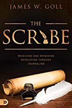 The Scribe: Receiving and Retaining Revelation through Journaling