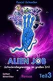 Alien Job Teil 3: Schadensbegrenzung im großen Stil: Cassiopeiapress Science Fiction/ Edition Bärenklau