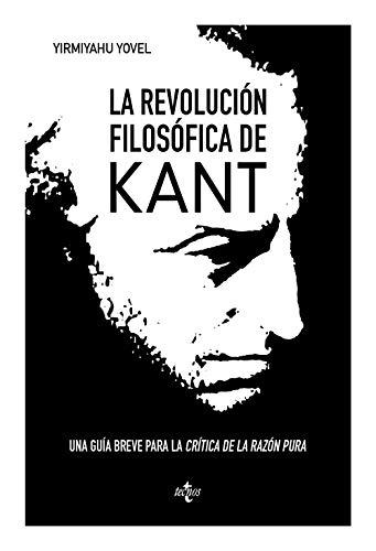 """La revolución filosófica de Kant: Una breve guía a la """"Crítica de la razón pura"""""""