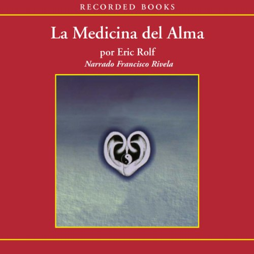 La medicina del alma [The Medicine of the Soul (Texto Completo)] audiobook cover art