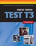 ASE Test Preparation Medium/Heavy Duty Truck Series Test T3: Drive Train (Delmar Learning's Ase Test Prep Series) (Thomson Delmar Learning's Ase Test Preparation Series)
