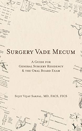Surgery Vade Mecum: A Guide For General Surgery Residency & The Oral Board Exam (English Edition)