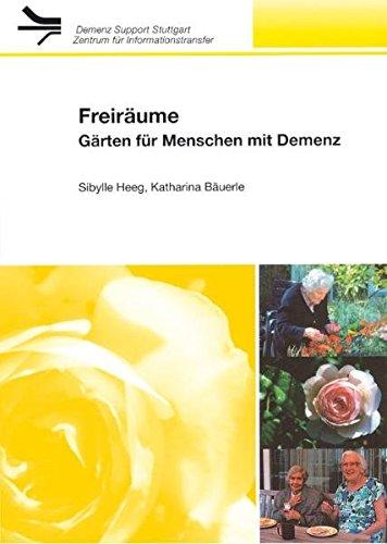 Freiräume: Gärten für Menschen mit Demenz (Demenz Support Stuttgart)