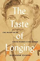 The Taste of Longing: Ethel Mulvany and Her Starving Prisoners of War Cookbook