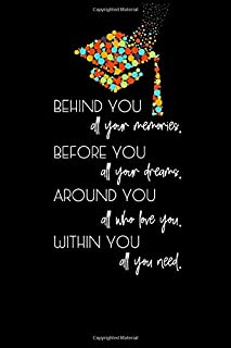Behind You. Before You. Around You. Within You.: Blank Writing Notebook, Graduation Gift for Him or Her, Memories Keepsake Book, 6