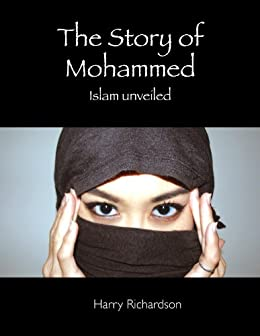 The Story of Mohammed Islam Unveiled by [Harry Richardson]