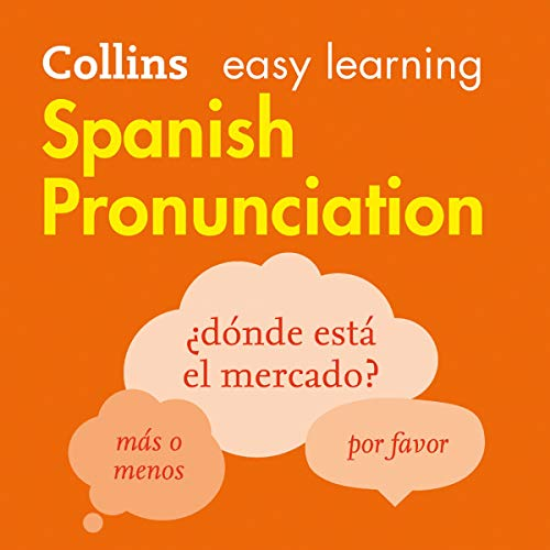 Spanish Pronunciation: How to Speak Accurate Spanish (Collins Easy Learning Spanish) audiobook cover art